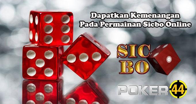 Dapatkan Kemenangan Pada Permainan Sicbo Online