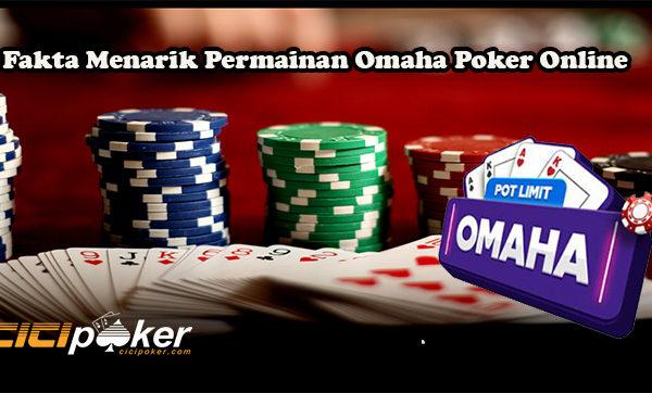 Fakta Menarik Permainan Omaha Poker Online